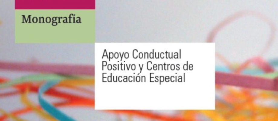 Monografía «Apoyo Conductual Positivo y Centros de Educación Especial»